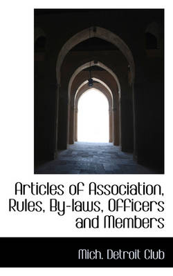 Articles of Association, Rules, By-Laws, Officers and Members