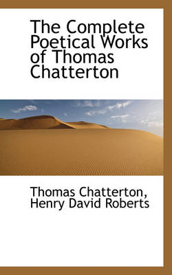 The Complete Poetical Works of Thomas Chatterton, Volume II