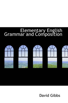 Elementary English Grammar and Composition