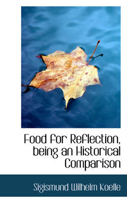 Food for Reflection, Being an Historical Comparison