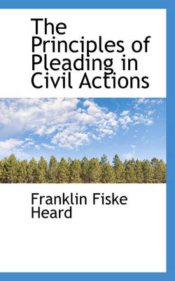The Principles of Pleading in Civil Actions