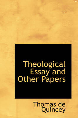 Theological Essay and Other Papers