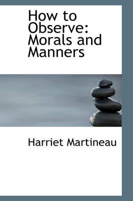 How to Observe: Morals and Manners