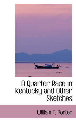 A Quarter Race in Kentucky and Other Sketches