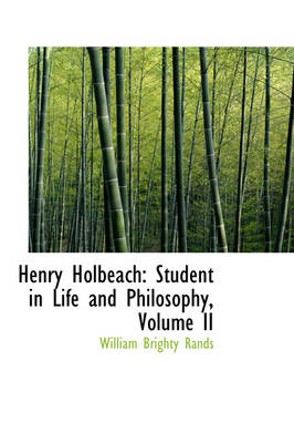 Henry Holbeach: Student in Life and Philosophy, Volume II