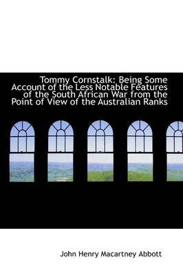 Tommy Cornstalk: Being Some Account of the Less Notable Features of the South African War