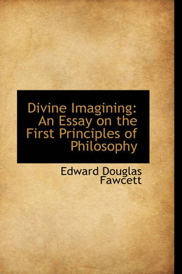 Divine Imagining: An Essay on the First Principles of Philosophy