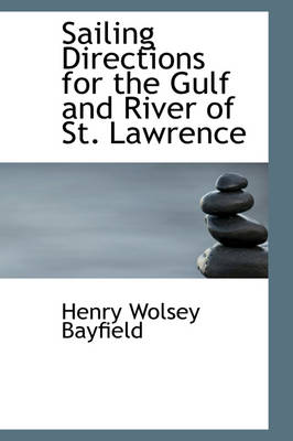 Sailing Directions for the Gulf and River of St. Lawrence