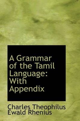 A Grammar of the Tamil Language with Appendix