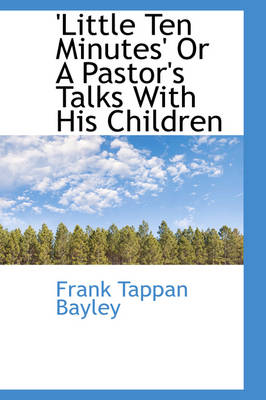 Little Ten Minutes or a Pastor's Talks with His Children