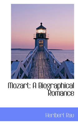 Mozart: A Biographical Romance