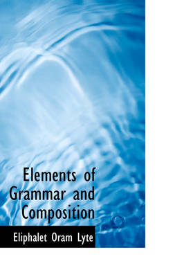 Elements of Grammar and Composition