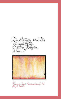 The Martyrs, Or, the Triumph of the Christian Religion, Volume II