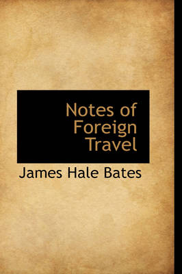 Notes of Foreign Travel
