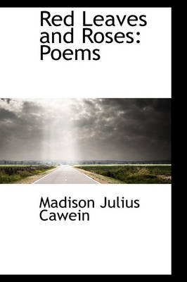 Red Leaves and Roses: Poems