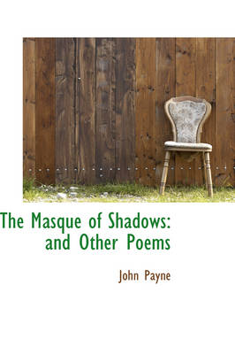 The Masque of Shadows: And Other Poems
