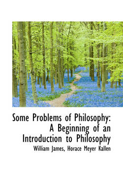 Some Problems of Philosophy: A Beginning of an Introduction to Philosophy