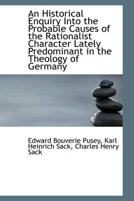 An Historical Enquiry Into the Probable Causes of the Rationalist Character
