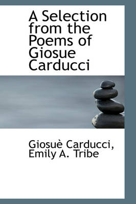 A Selection from the Poems of Giosue Carducci