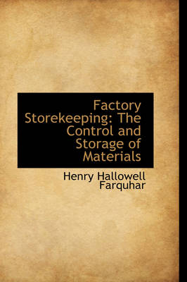 Factory Storekeeping: The Control and Storage of Materials