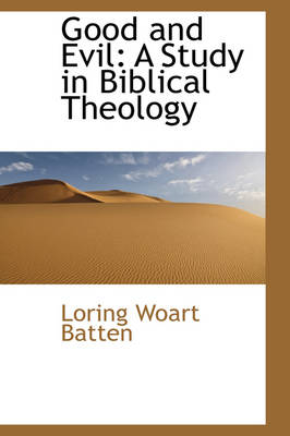 Good and Evil: A Study in Biblical Theology
