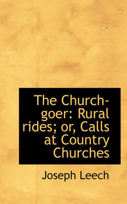 The Church-Goer: Rural Rides; Or, Calls at Country Churches