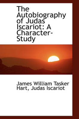 The Autobiography of Judas Iscariot: A Character-Study