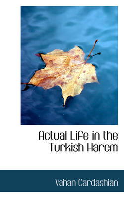 Actual Life in the Turkish Harem