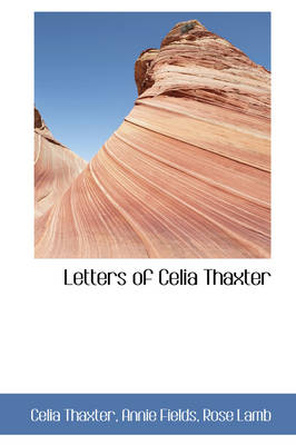 Letters of Celia Thaxter
