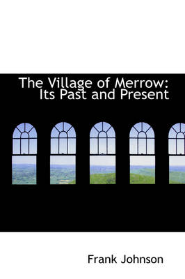 The Village of Merrow: Its Past and Present