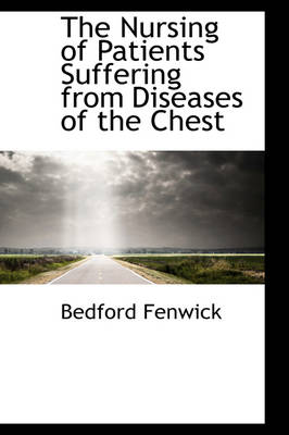 The Nursing of Patients Suffering from Diseases of the Chest