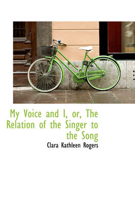 My Voice and I, Or, the Relation of the Singer to the Song
