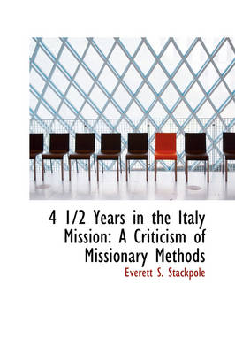 4 1/2 Years in the Italy Mission: A Criticism of Missionary Methods