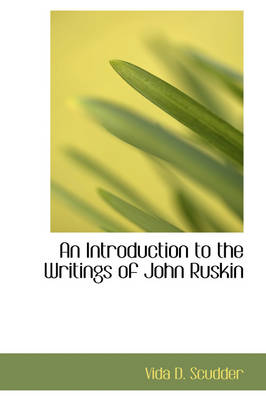 An Introduction to the Writings of John Ruskin