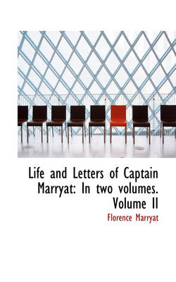 Life and Letters of Captain Marryat: In Two Volumes. Volume II