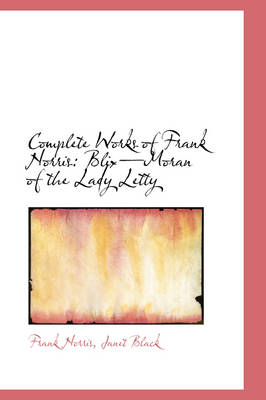 Complete Works of Frank Norris: Blixmoran of the Lady Letty