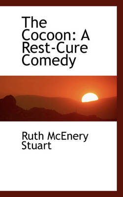 The Cocoon: A Rest-Cure Comedy