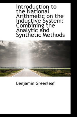 Introduction to the National Arithmetic on the Inductive System: Combining the Analytic and Syntheti