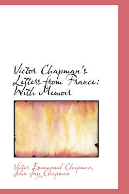 Victor Chapman's Letters from France: With Memoir