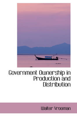 Government Ownership in Production and Distribution