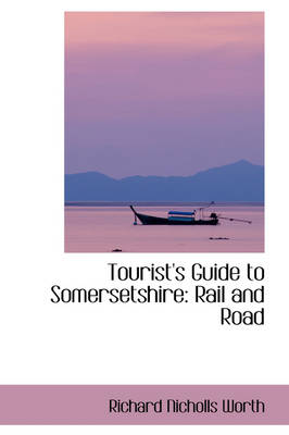 Tourist's Guide to Somersetshire, Rail and Road