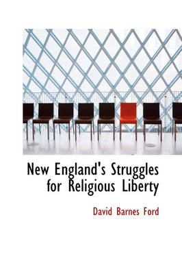 New England's Struggles for Religious Liberty