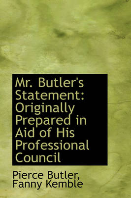 Mr. Butler's Statement: Originally Prepared in Aid of His Professional Council
