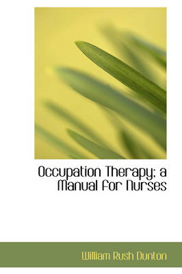 Occupation Therapy; A Manual for Nurses