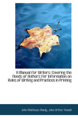A Manual for Writers: Covering the Needs of Authors for Information on Rules of Writing and Practice