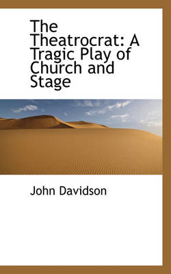 The Theatrocrat: A Tragic Play of Church and Stage