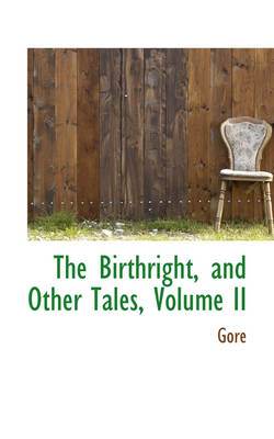 The Birthright, and Other Tales, Volume II