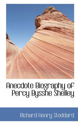 Anecdote Biography of Percy Bysshe Shelley