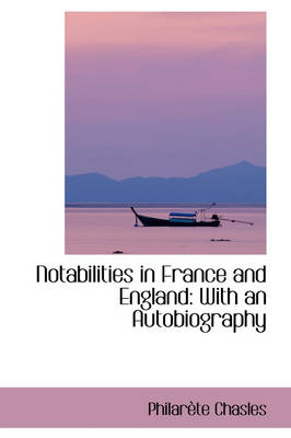 Notabilities in France and England: With an Autobiography