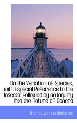 On the Variation of Species, with Especial Reference to the Insecta: Followed by an Inquiry Into the